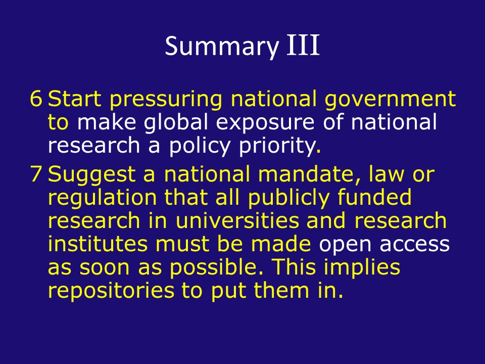 Summary III 6Start pressuring national government to make global exposure of national research a policy priority.
