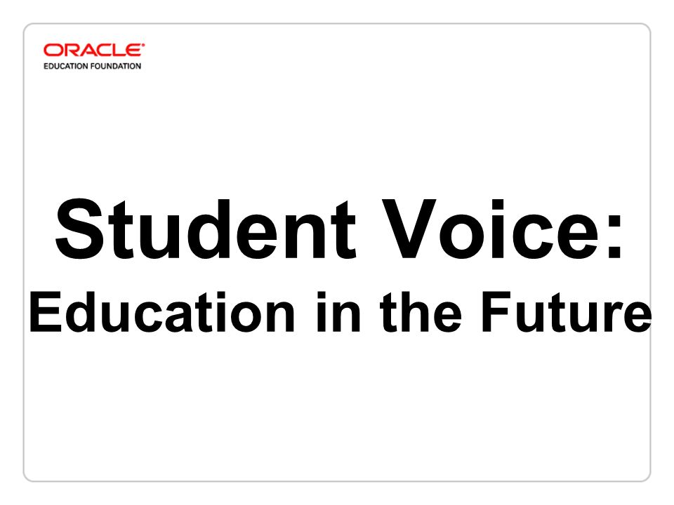 Student Voice: Education in the Future