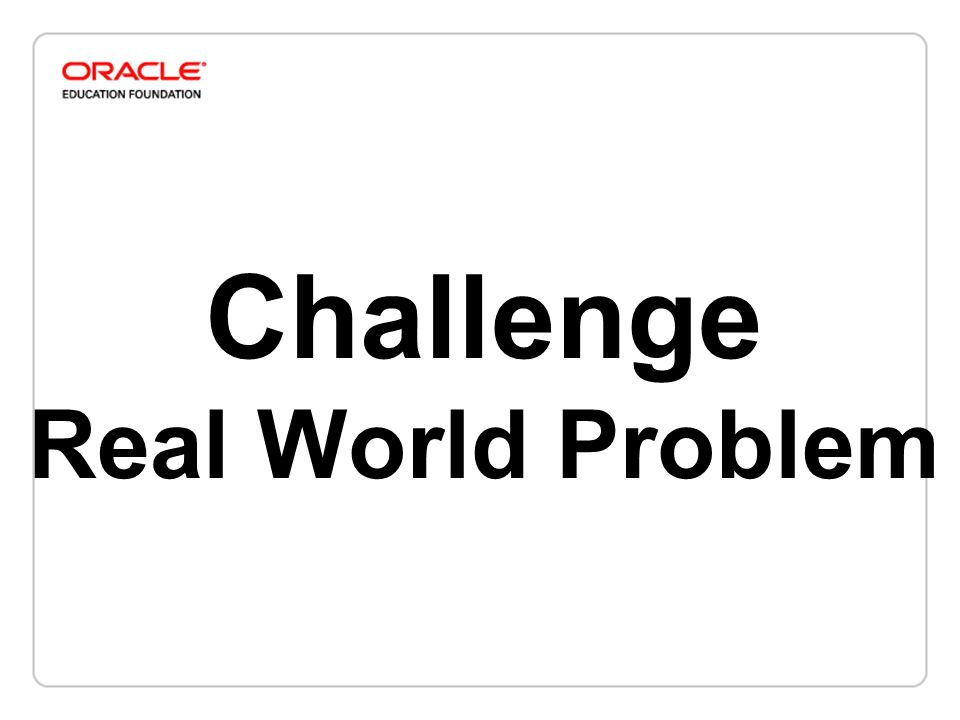 Challenge Real World Problem