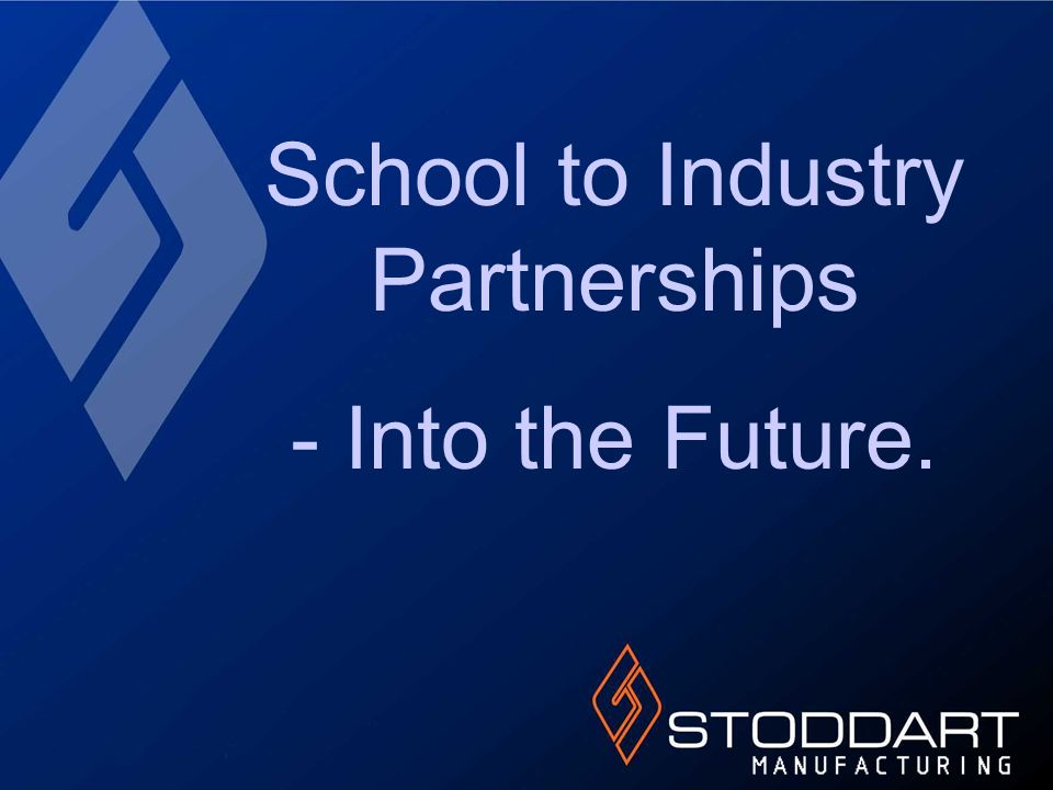 School to Industry Partnerships - Into the Future.