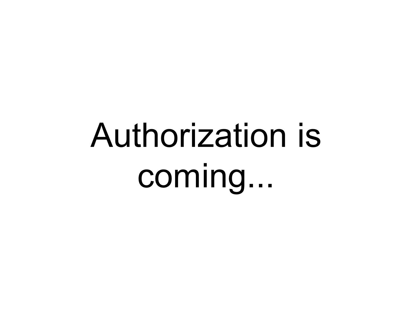 Authorization is coming...