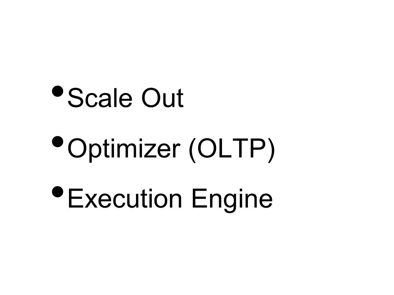 Scale Out Optimizer (OLTP) Execution Engine