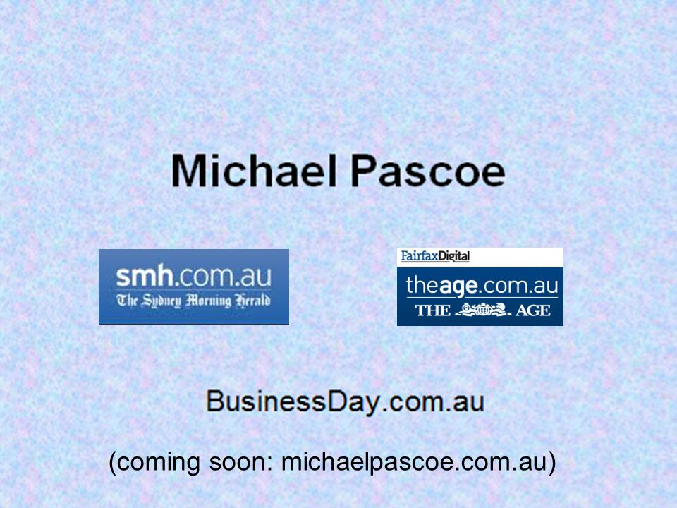 (coming soon: michaelpascoe.com.au)