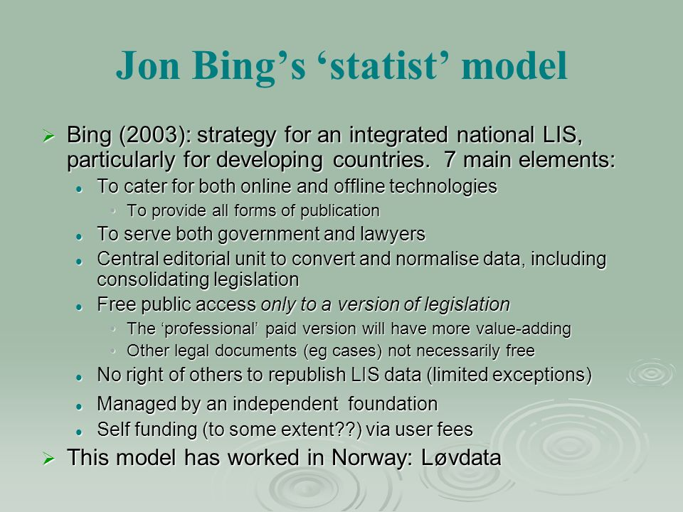 Jon Bings statist model Bing (2003): strategy for an integrated national LIS, particularly for developing countries.