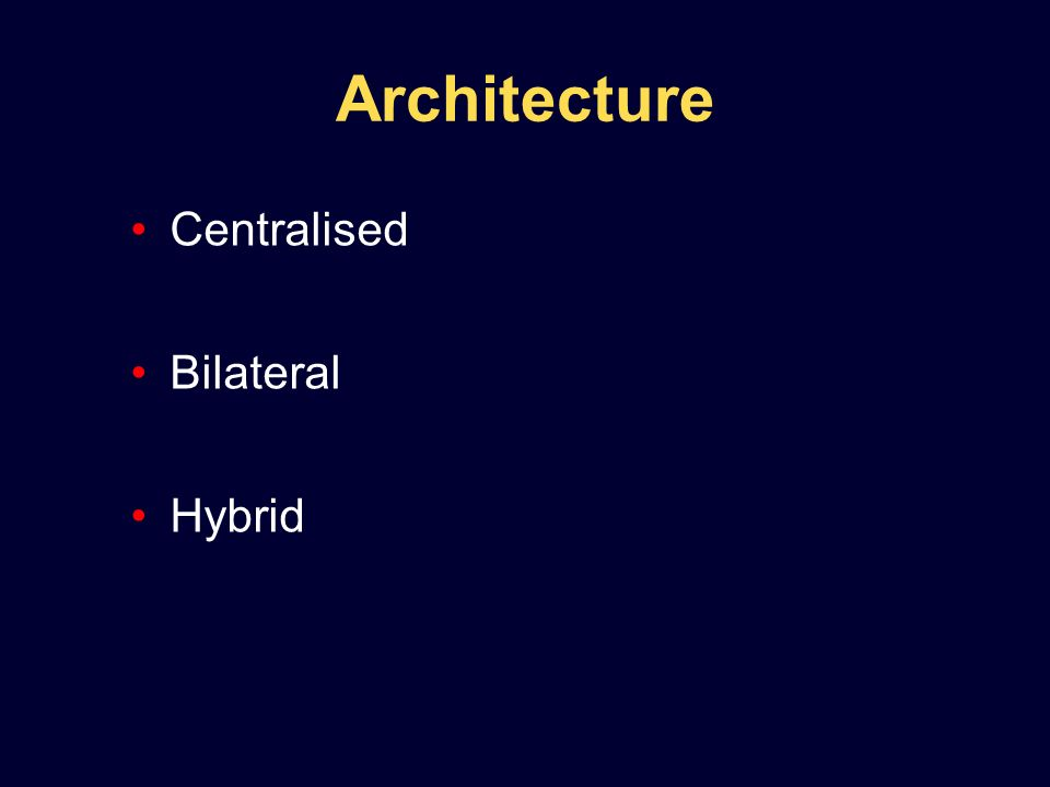 Architecture Centralised Bilateral Hybrid