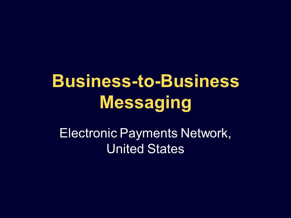 Business-to-Business Messaging Electronic Payments Network, United States