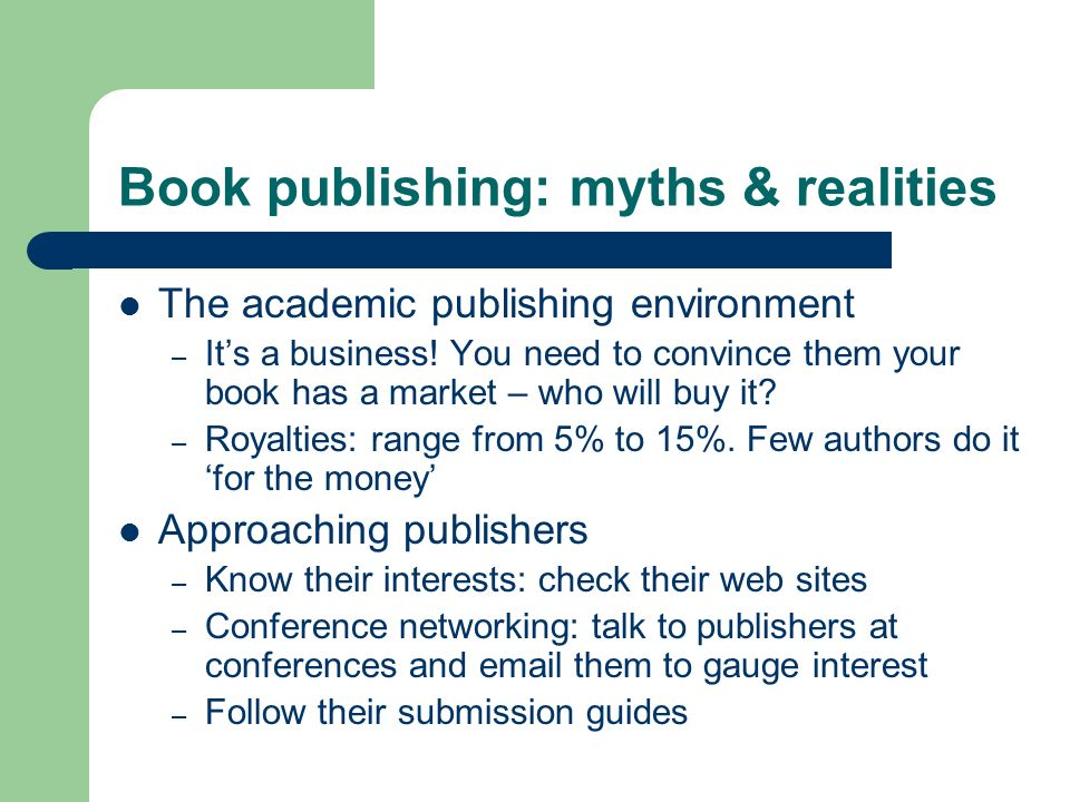 Book publishing: myths & realities The academic publishing environment – Its a business.