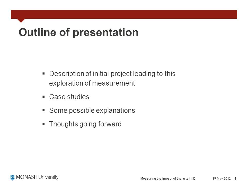 4 Outline of presentation Description of initial project leading to this exploration of measurement Case studies Some possible explanations Thoughts going forward 3 rd May 2012Measuring the impact of the arts in ID