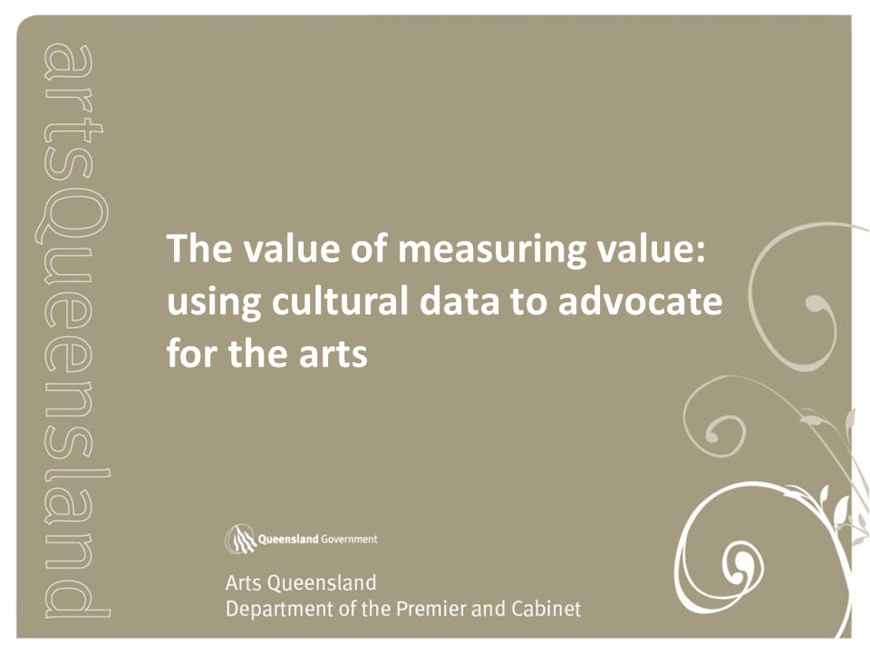 The value of measuring value: using cultural data to advocate for the arts