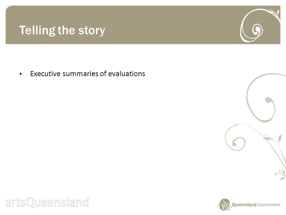 Executive summaries of evaluations Telling the story