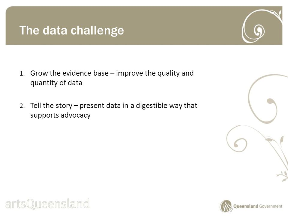 1. Grow the evidence base – improve the quality and quantity of data 2.