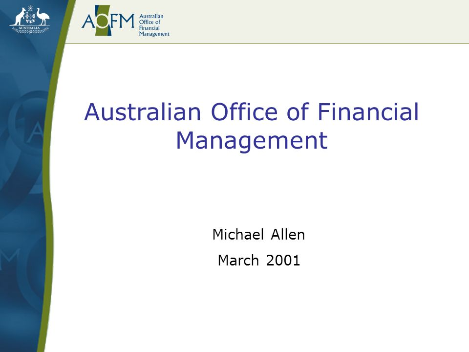 Australian Office of Financial Management Michael Allen March 2001
