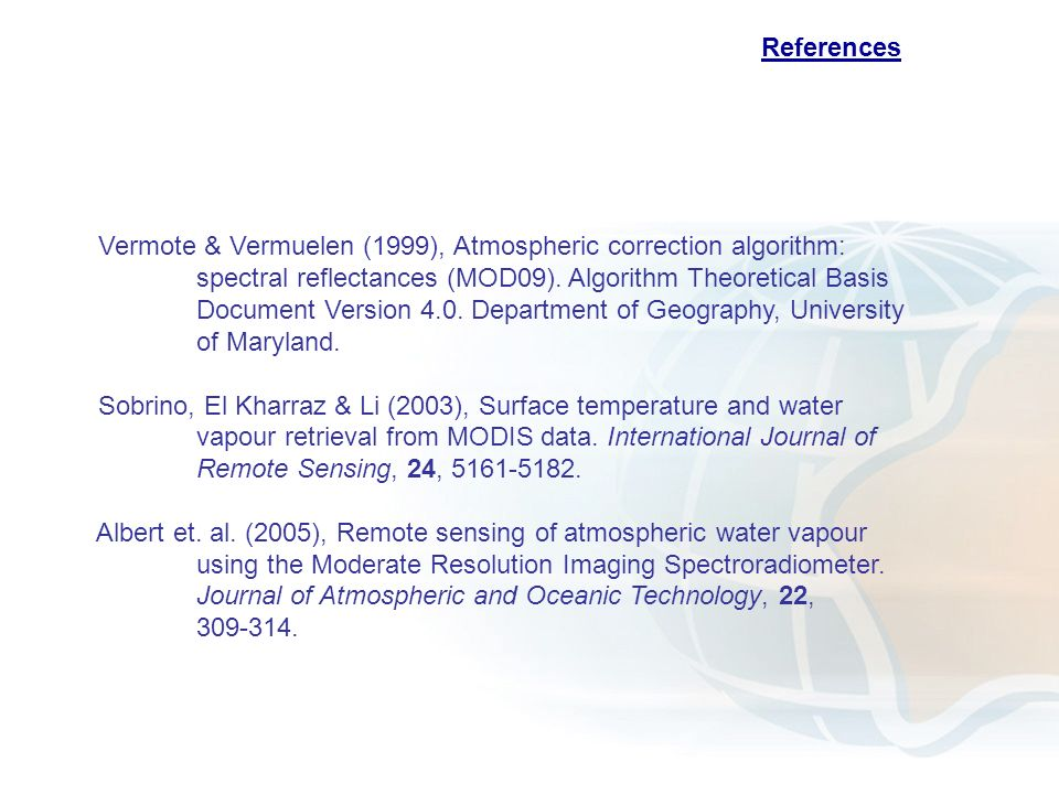 References Vermote & Vermuelen (1999), Atmospheric correction algorithm: spectral reflectances (MOD09).