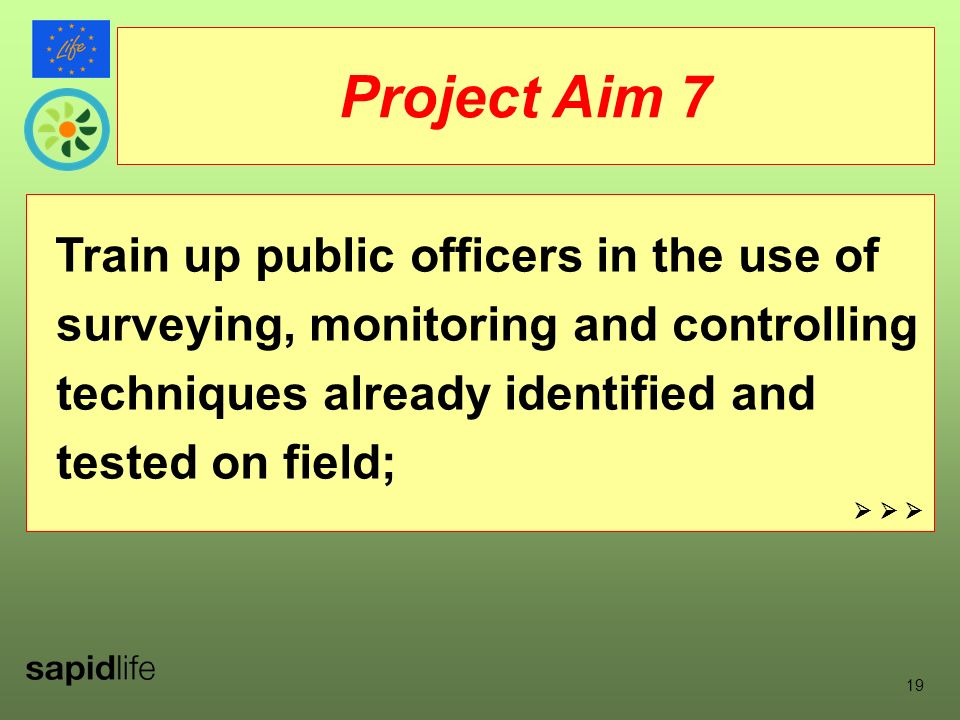 19 Train up public officers in the use of surveying, monitoring and controlling techniques already identified and tested on field; Project Aim 7