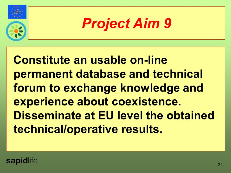 21 Constitute an usable on-line permanent database and technical forum to exchange knowledge and experience about coexistence.