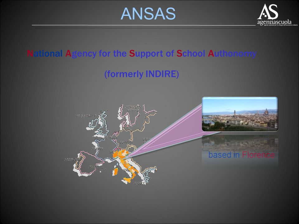 ANSAS National Agency for the Support of School Authonomy (formerly INDIRE) based in Florence