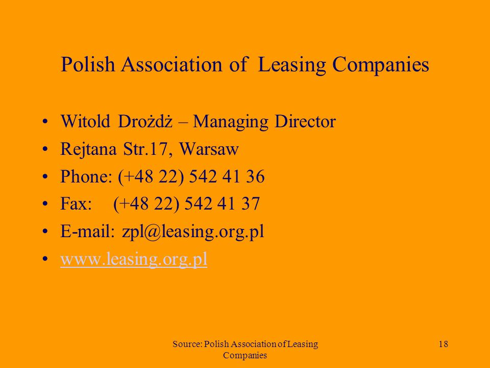 Source: Polish Association of Leasing Companies 17 Net value of real estate leased in 1997 - 2004 in million (PLN)
