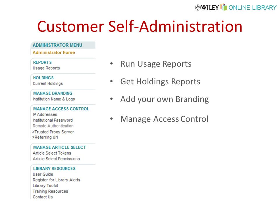 Customer Self-Administration Run Usage Reports Get Holdings Reports Add your own Branding Manage Access Control