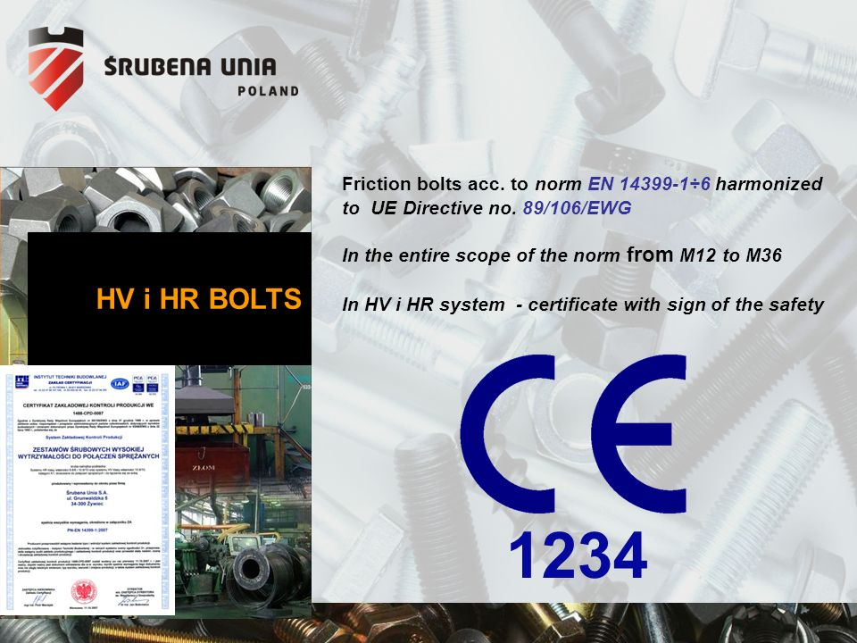Friction bolts acc. to norm EN 14399-1÷6 harmonized to UE Directive no.