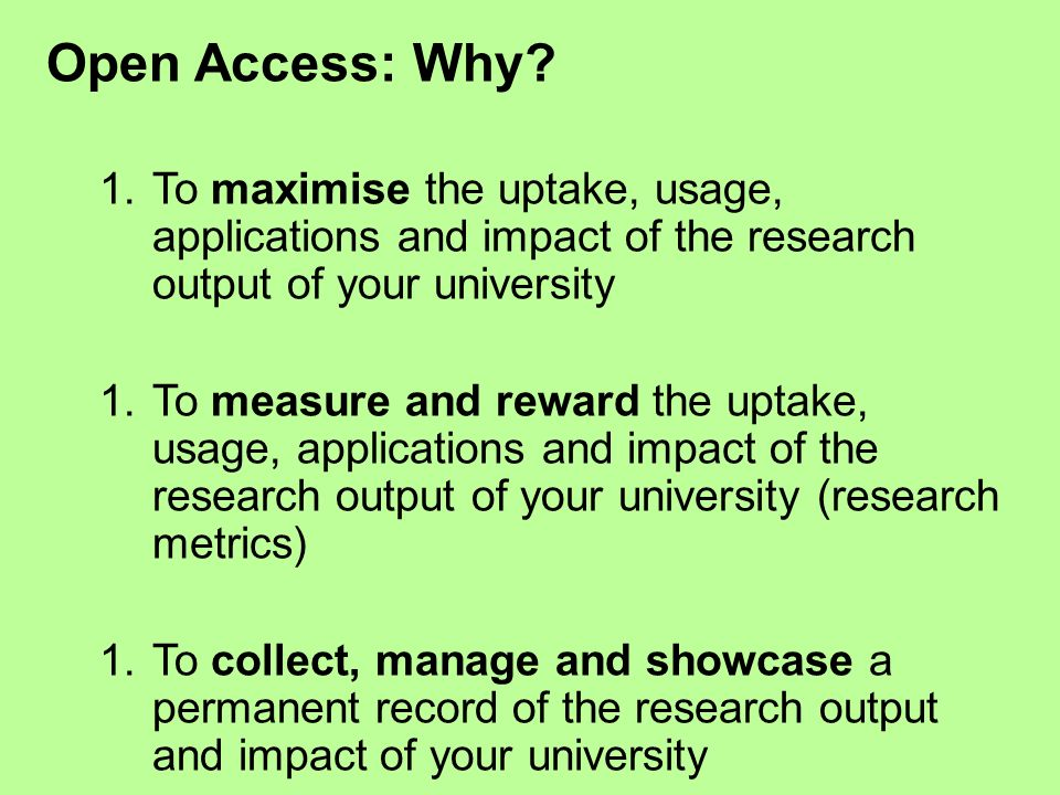 Open Access: Why. 1.