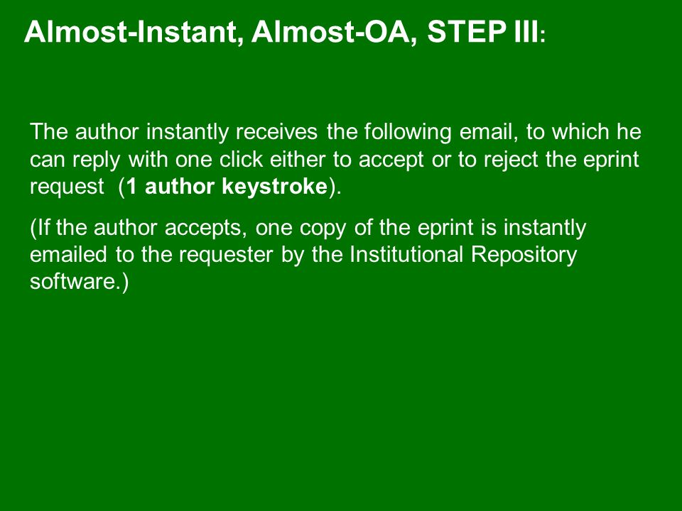 The author instantly receives the following  , to which he can reply with one click either to accept or to reject the eprint request (1 author keystroke).