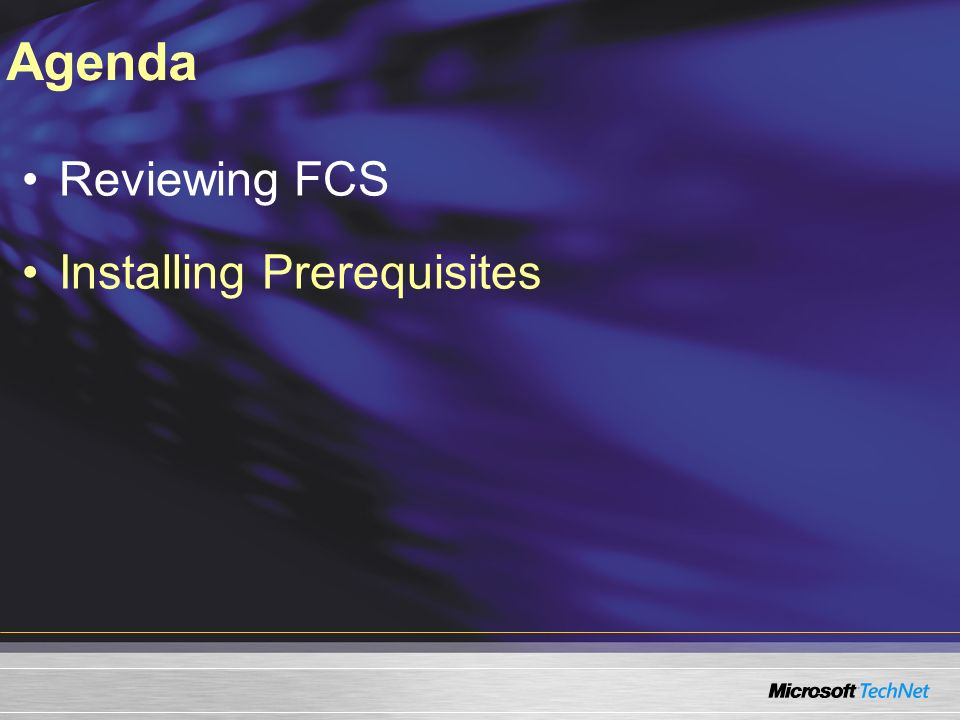 Reviewing FCS Installing Prerequisites Agenda