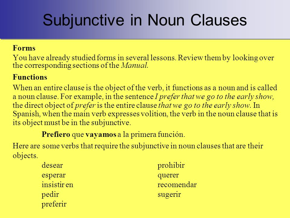 Subjunctive in Noun Clauses Forms You have already studied forms in several lessons.