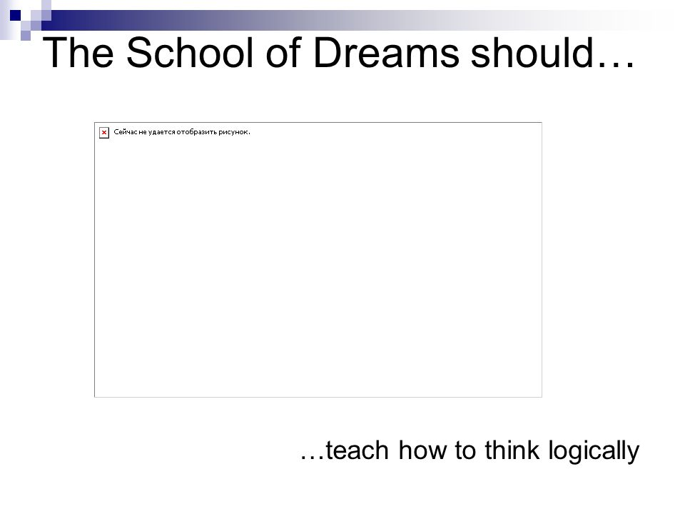 The School of Dreams should… …provide everybody with equal opportunities