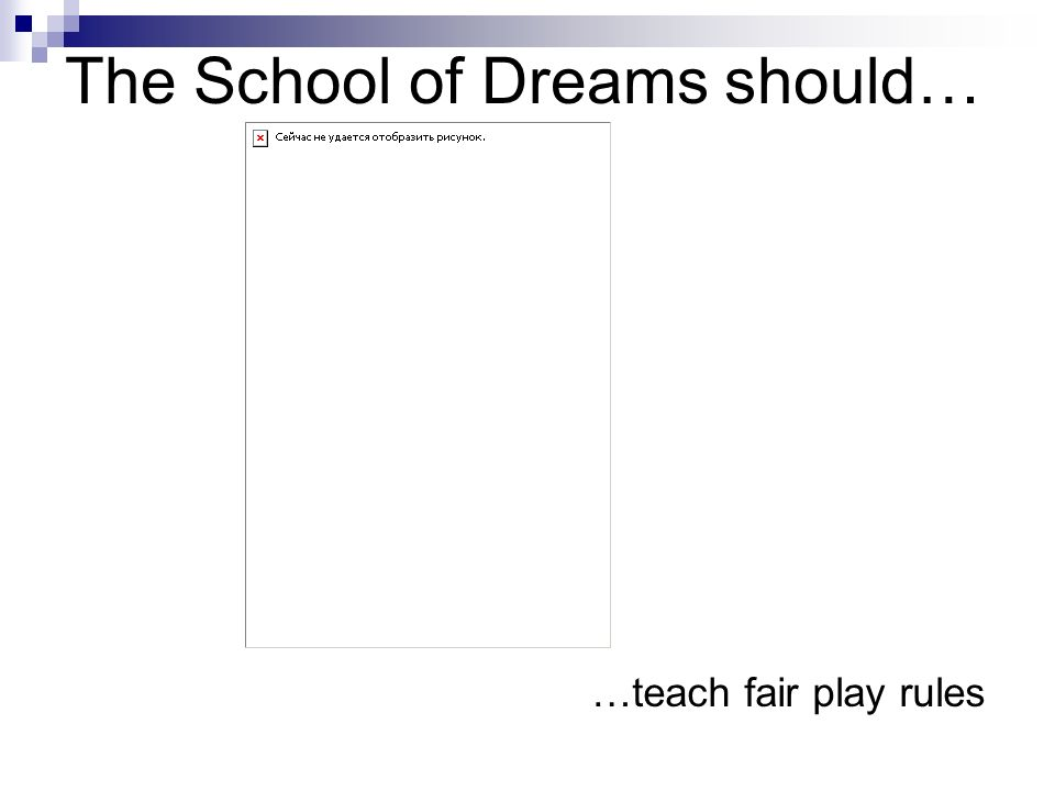 The School of Dreams should… …bring-up whith traditional way