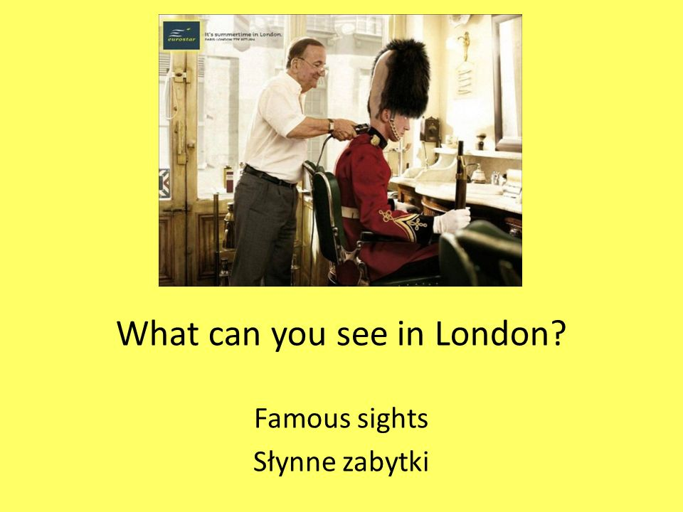 What can you see in London Famous sights Słynne zabytki