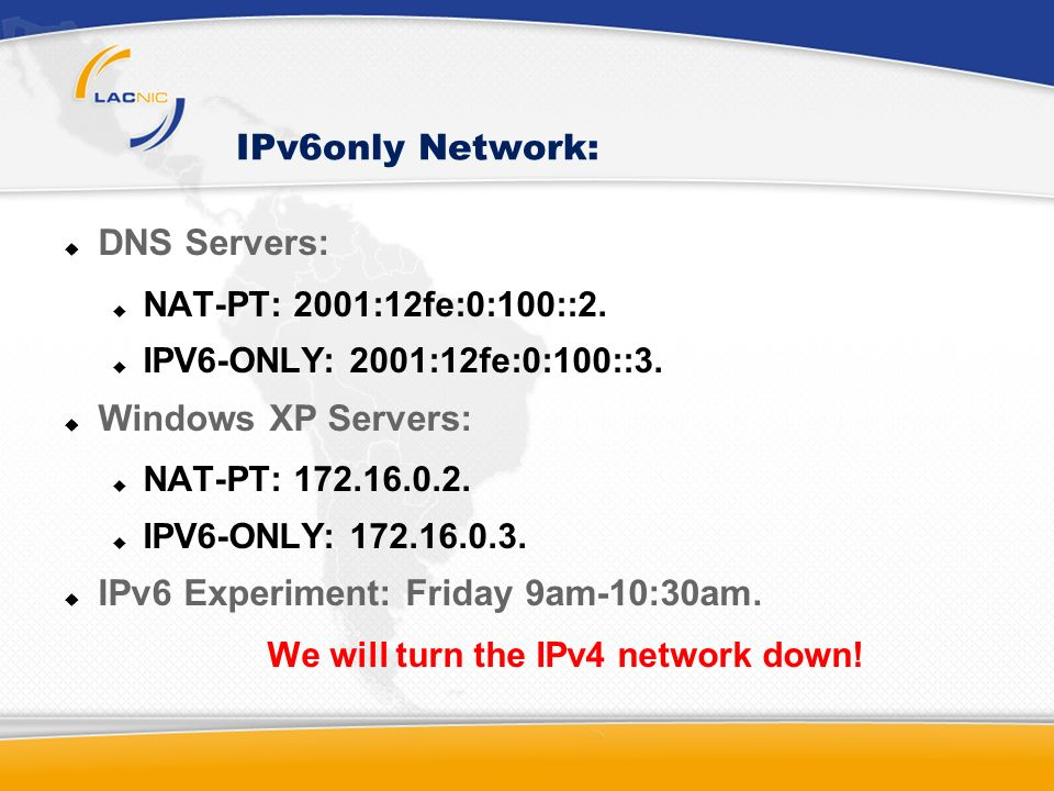 IPv6only Network: DNS Servers: NAT-PT: 2001:12fe:0:100::2.