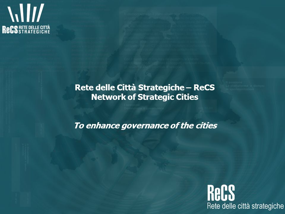 Rete delle Città Strategiche – ReCS Network of Strategic Cities To enhance governance of the cities