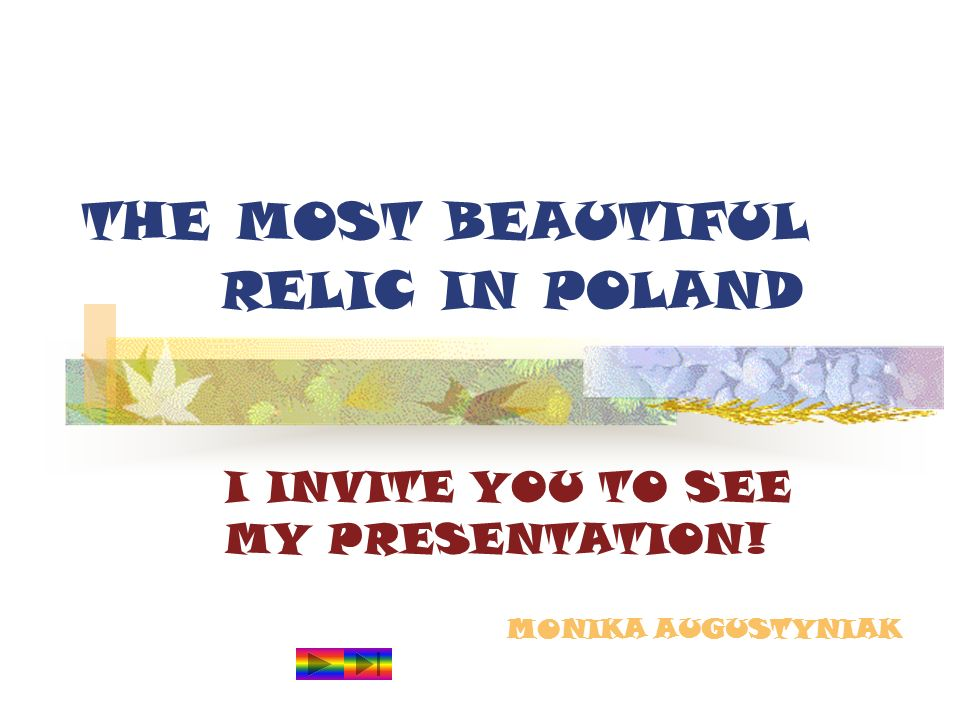 THE MOST BEAUTIFUL RELIC IN POLAND I INVITE YOU TO SEE MY PRESENTATION! MONIKA AUGUSTYNIAK