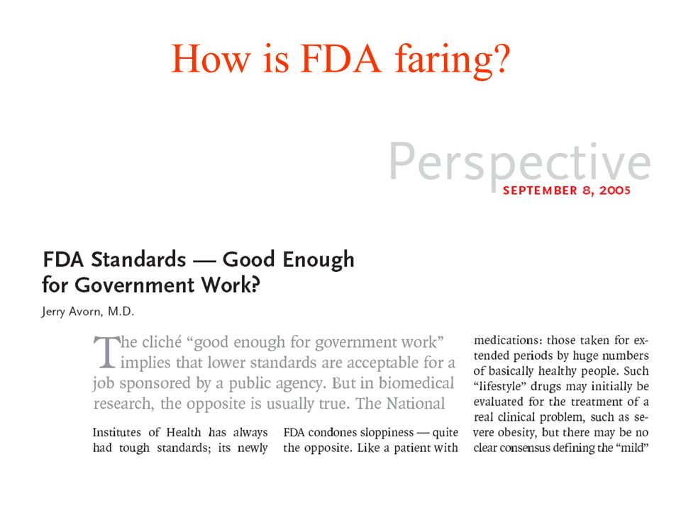 FDA approval process S. Okie NEJM 2005 Almost never are now requested 2 indipendent pivotal studies