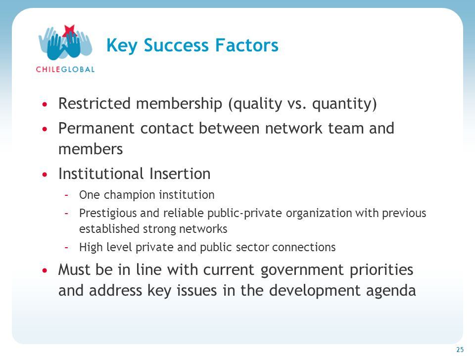 Haga clic para cambiar el estilo de títu 25 Key Success Factors Restricted membership (quality vs.