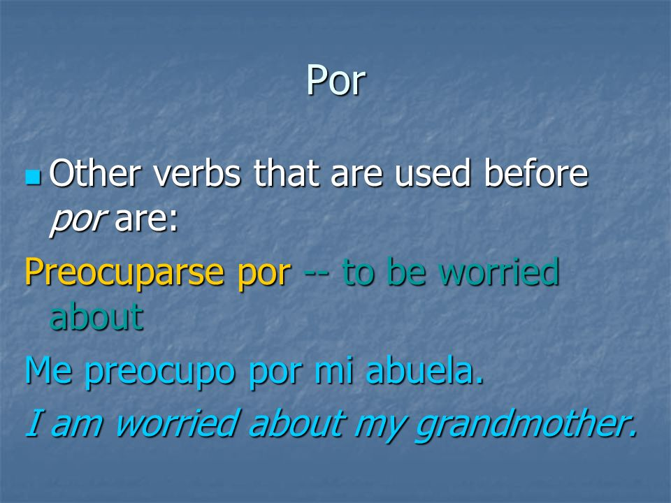 Por versus Para On the other hand por is used after estar to mean to be in favor of.