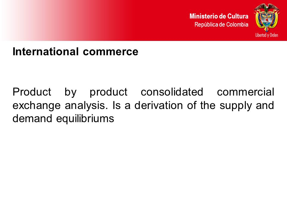 International commerce Product by product consolidated commercial exchange analysis.