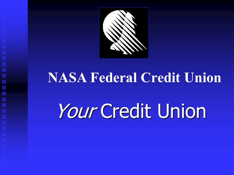 NASA Federal Credit Union Your Credit Union A Company Benefit NASA