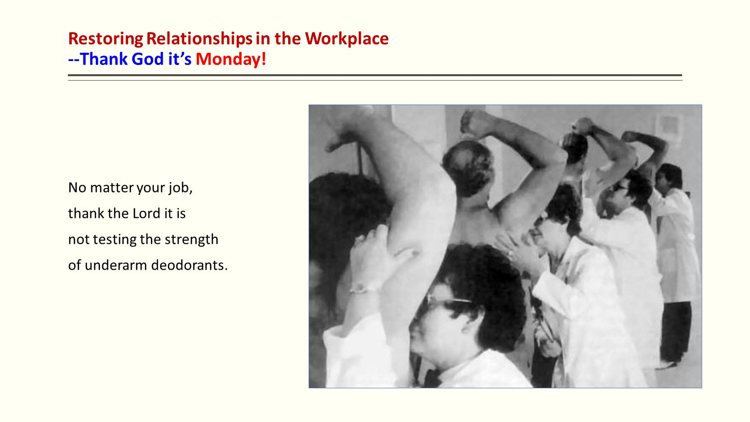 Restoring Relationships in the Workplace --Thank God it's