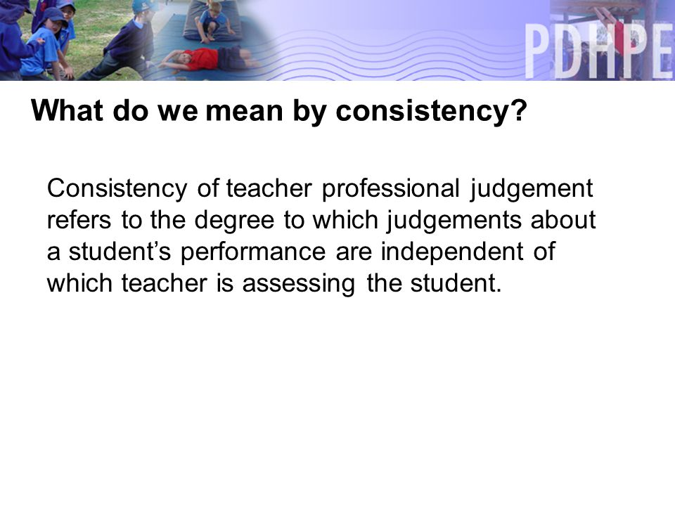 What do we mean by consistency.
