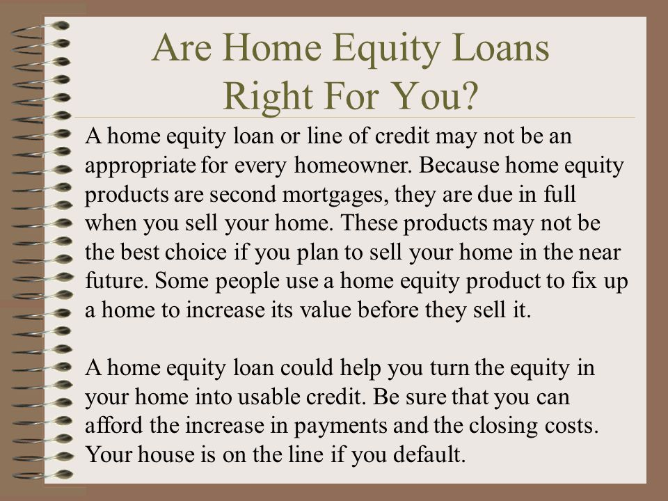 Are Home Equity Loans Right For You.