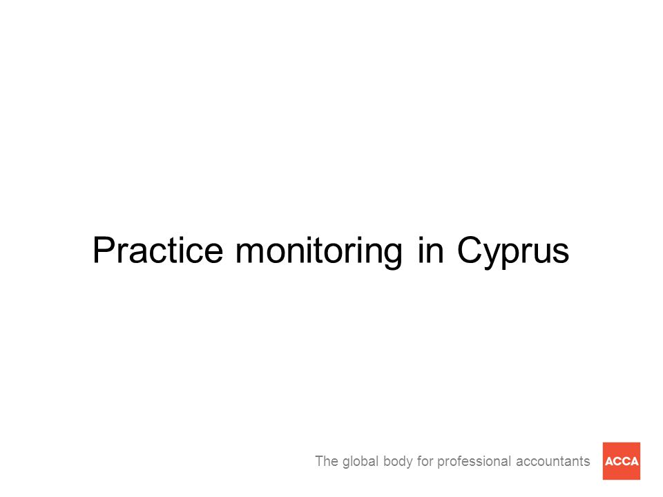 The global body for professional accountants Practice monitoring in Cyprus