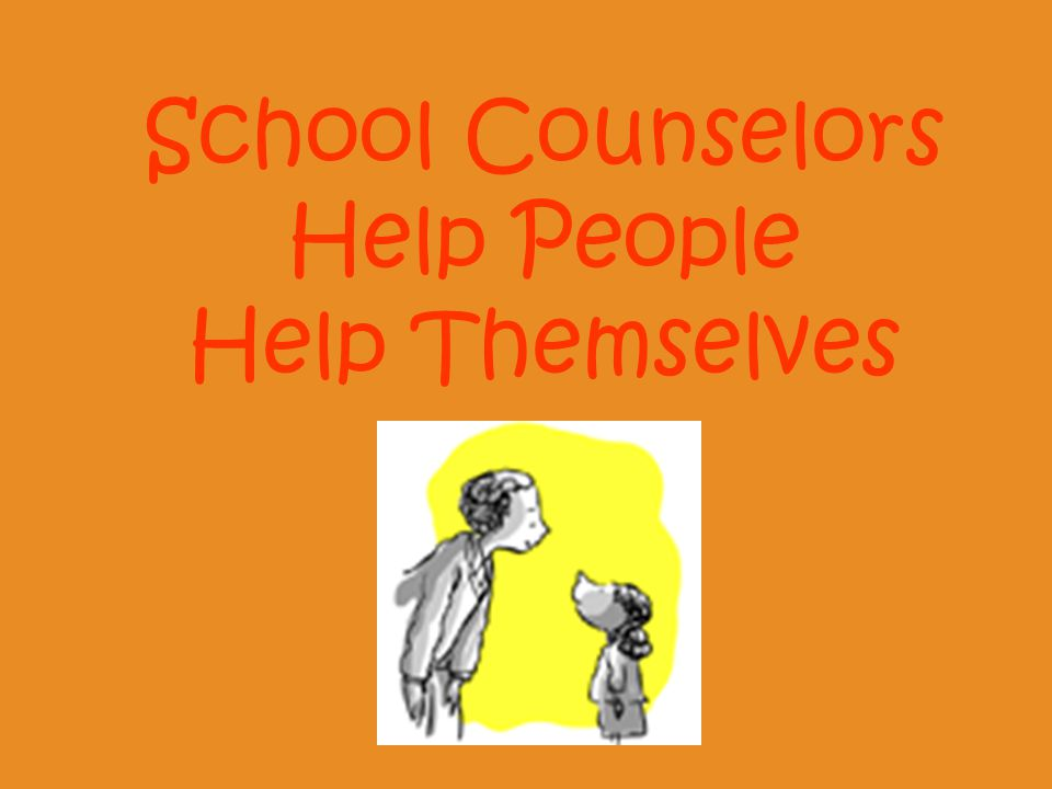 School Counselors Help People Help Themselves