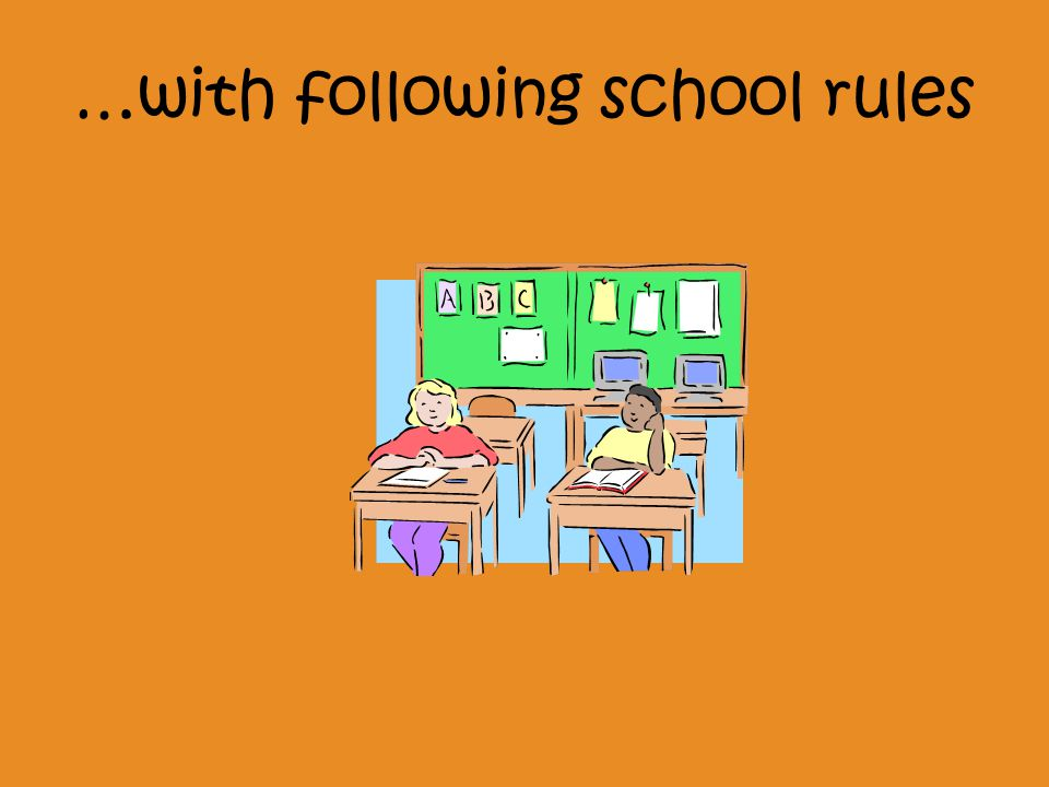 …with following school rules