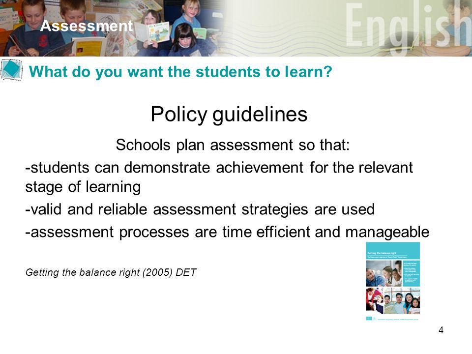 4 Assessment What do you want the students to learn.