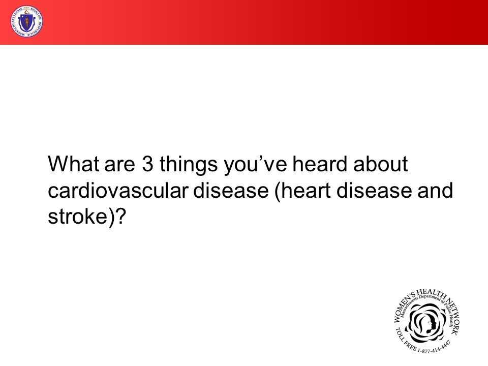 What are 3 things you've heard about cardiovascular disease (heart disease and stroke)