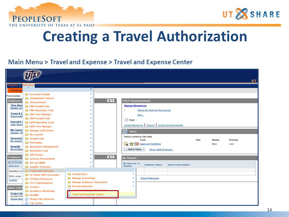 Creating a Travel Authorization Main Menu > Travel and Expense > Travel and Expense Center 14