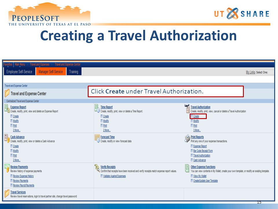 Creating a Travel Authorization Click Create under Travel Authorization. 15