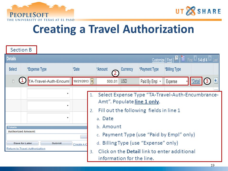 Creating a Travel Authorization 1. Select Expense Type TA-Travel-Auth-Encumbrance- Amt .