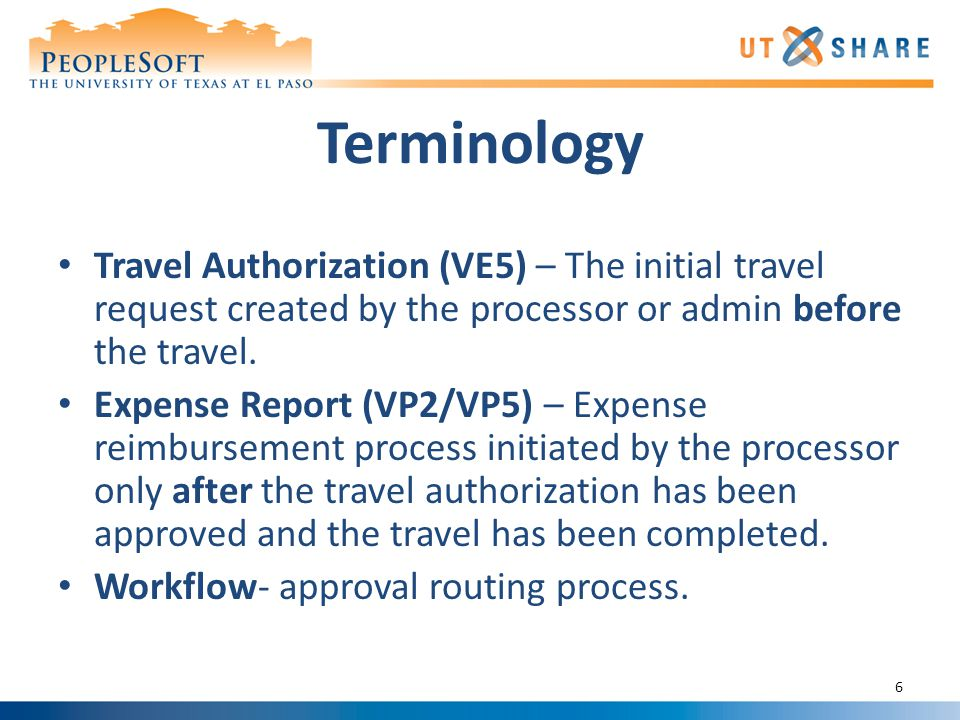 Terminology Travel Authorization (VE5) – The initial travel request created by the processor or admin before the travel.